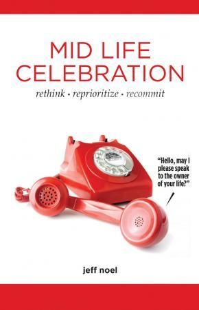 Author jeff noel's best selling book, MidLife Celebration